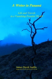 A Writer in Panama ebook by James David Audlin