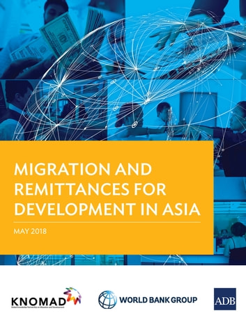 Migration and Remittances for Development Asia ebook by Asian Development Bank,The World Bank