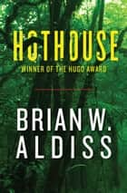 Hothouse ebook by Brian W Aldiss