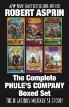 The Complete Phule's Company Boxed Set ebook by Robert Asprin, Peter J. Heck