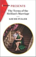 The Terms of the Sicilian's Marriage - Escape with this Sicilian Enemies to Lovers Romance ebook by Louise Fuller