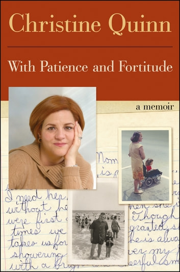 With Patience and Fortitude - A Memoir eBook by Christine Quinn