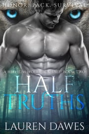 Half Truths - A Helheim Wolf Pack Tale ebook by Lauren Dawes