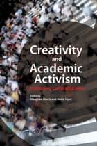 Creativity and Academic Activism - Instituting Cultural Studies ebook by Meaghan Morris, Mette Hjort