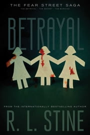 The Betrayal ebook by R.L. Stine