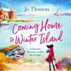 Coming Home to Winter Island audiobook by Jo Thomas