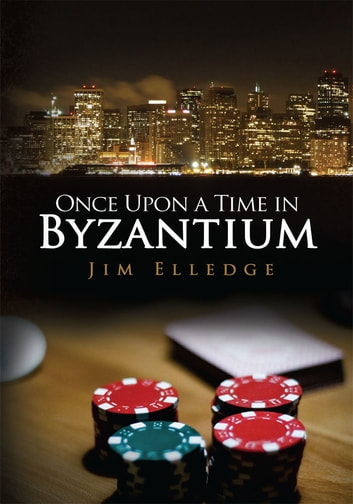 Once Upon a Time in Byzantium ebook by Jim Elledge