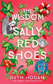 The Wisdom of Sally Red Shoes - The new novel from the author of The Keeper of Lost Things ebook by Ruth Hogan