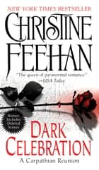 Dark Celebration ebook by Christine Feehan