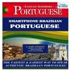Smartphone Brazilian Portuguese - The Fastest & Easiest Way to Speak Authentic Brazilian Portuguese! audiobook by