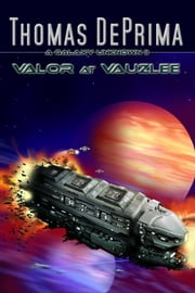 Valor at Vauzlee (A Galaxy Unknown, Book 2) ebook by Thomas DePrima