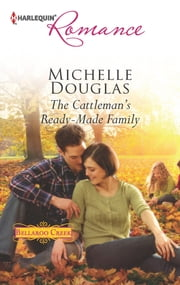 The Cattleman's Ready-Made Family ebook by Michelle Douglas