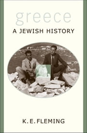 Greece--a Jewish History ebook by K. E. Fleming