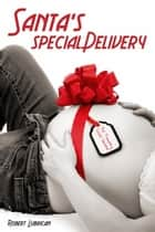 Santa's Special Delivery ebook by Robert Lubrican
