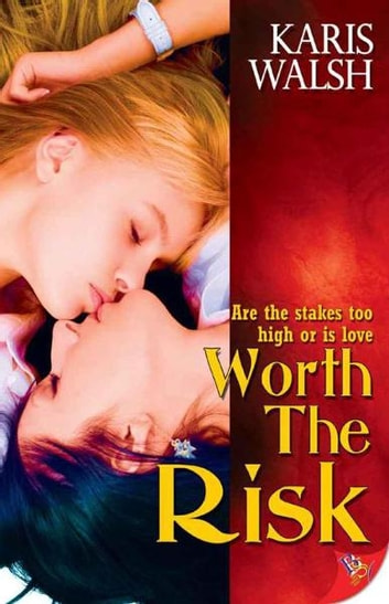 Worth the Risk ebook by Karis Walsh