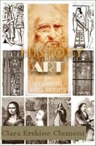 A History of Art for Beginners and Students ( Painting ) With 87 Illustrations ebook by Clara Erskine Clement