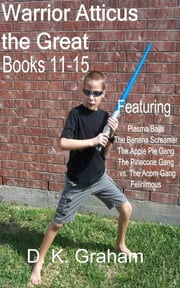 Warrior Atticus the Great Books 11: 15 ebook by D. K. Graham
