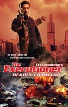 Deadly Command ebook by Don Pendleton