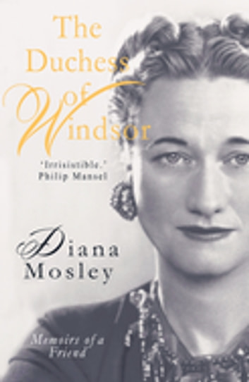 The Duchess of Windsor - A Memoir ebook by Diana Mitford, Lady Mosley (Diana Mosley)