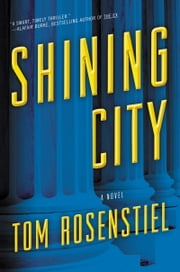 Shining City - A Novel ebook by Tom Rosenstiel