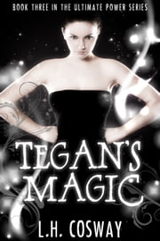 Tegan's Magic ebook by L.H. Cosway