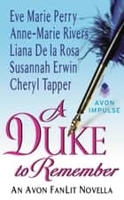 A Duke to Remember - An Avon FanLit Novella ebook by