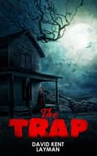 The Trap ebook by David Layman