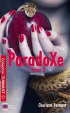 ParadoXe tome 2 ebook by Charlotte Pastoret