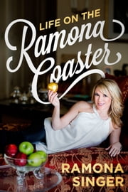Life on the Ramona Coaster ebook by Ramona Singer