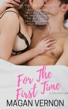 For The First Time ebook by Magan Vernon