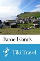 Faroe Islands Travel Guide - Tiki Travel ebook by Tiki Travel