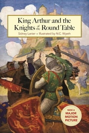 King Arthur and the Knights of the Round Table ebook by Sidney Lanier