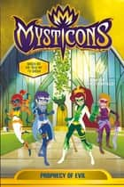Mysticons: Prophecy of Evil ebook by Sadie Chesterfield