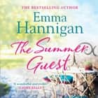 The Summer Guest audiobook by Emma Hannigan