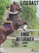 Ange im Turnier - Band 1 ebook by Lise Gast