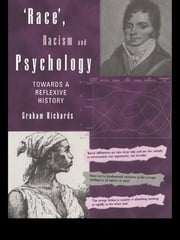 Race, Racism and Psychology - Towards a Reflexive History ebook by Graham Richards
