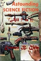 Everett B. Cole Complete Science Adventure Anthologies ebook by Everett B. Cole