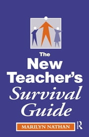 The New Teacher's Survival Guide ebook by Nathan, Marilyn (Deputy Head, Dr Challoner's High School, Buckinghamshire)
