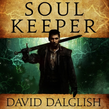Soulkeeper audiobook by David Dalglish