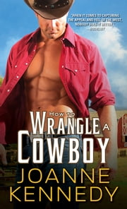How to Wrangle a Cowboy ebook by Joanne Kennedy