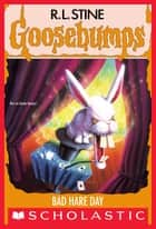 Bad Hare Day (Goosebumps #41) ebook by R. L. Stine