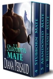 Soul Mates Box Set 2 (Romance) - Stubborn Mate, Abandoned Mate, Reluctant Mate ebook by Diana Persaud