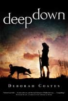 Deep Down ebook by Deborah Coates