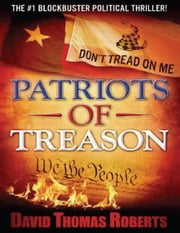 Patriots of Treason ebook by David Thomas Roberts