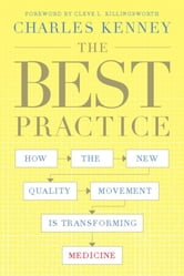 The Best Practice - How the New Quality Movement is Transforming Medicine ebook by Charles C. Kenney