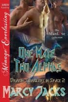 One Mate, Two Alphas ebook by Marcy Jacks