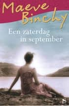 Een zaterdag in september ebook by Maeve Binchy, Pieter Janssens