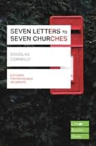Seven Letters to Seven Churches ebook by Douglas Connelly