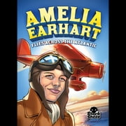 Amelia Earhart Flies Across the Atlantic audiobook by Nel Yomtov