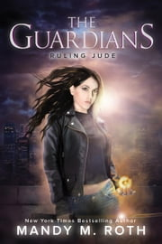 Ruling Jude - The Guardians, #3 ebook by Mandy M. Roth